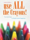 Use All the Crayons (MP3): The Colorful Guide to Simple Human Happiness